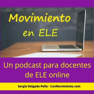 Un podcast para docentes de ELE online: Movimiento en ELE