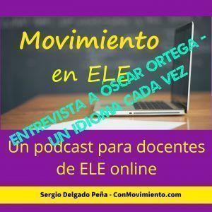 Entrevista a Óscar Ortega – Un idioma cada vez