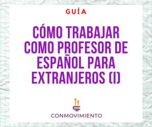 TRABAJAR PROFESOR DE ESPAÑOL PARA EXTRANJEROS