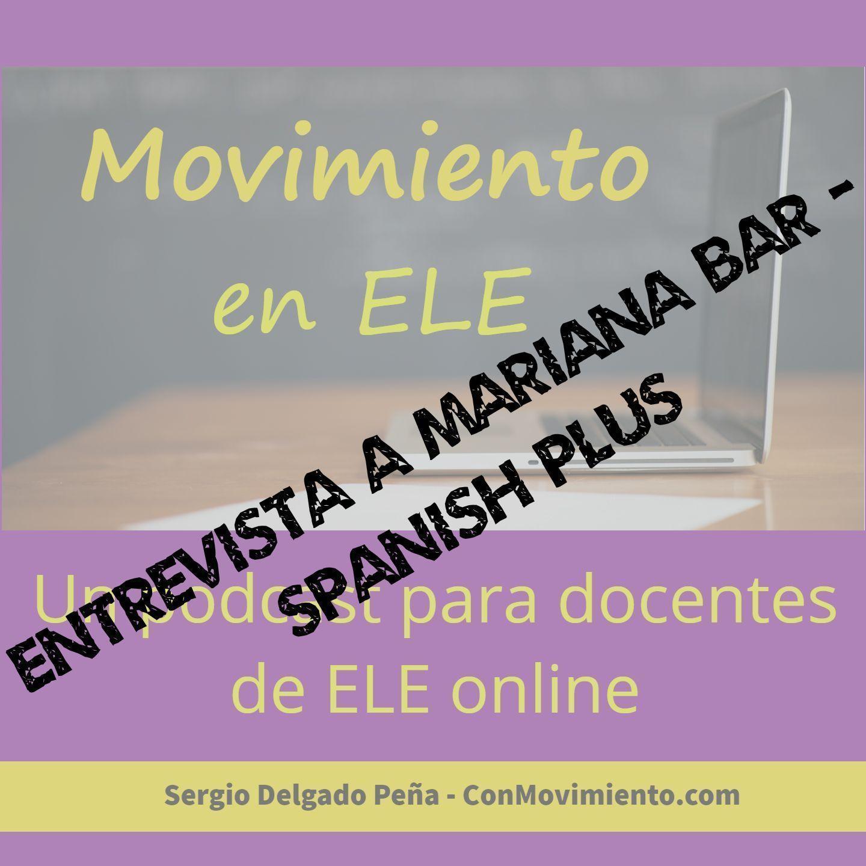 Crea tu propia escuela de español online – Entrevista a Mariana Bar de SpanishPlus