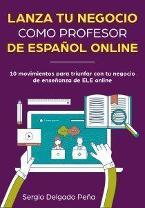 Lanza tu negocio como profesor de ELE online (ebook)