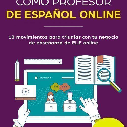 Lanza tu negocio como profesor de español online (NUEVA EDICIÓN)
