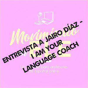 Sesiones de language coaching para tus clases de español online – Entrevista a Jairo Díaz (I'm your language couch)