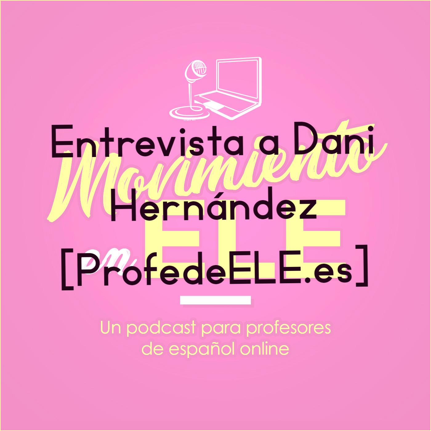 Crea una comunidad compartiendo material didáctico – Entrevista a Dani Hernández de ProfedeELE