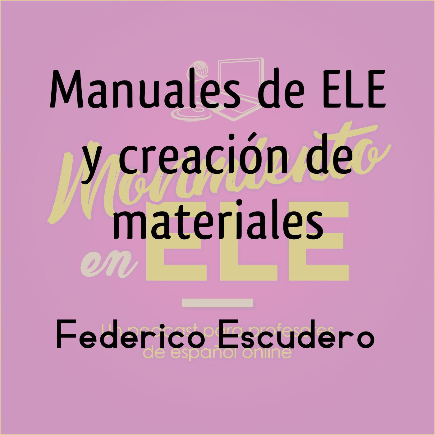 Manuales de ELE y creación de materiales – Entrevista a Federico Escudero