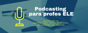 Profesores de español podcasters