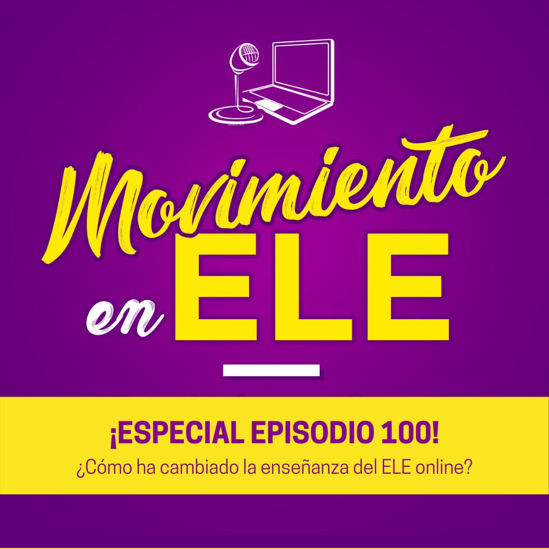 como ha cambiado la enseñanza online movimiento en ele episodio 100